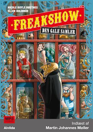 Freakshow 4: Den gale samler af Nicole Boyle Rødtnes, Ellen Holmboe