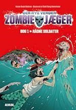 Rådne soldater (Zombie jæger, nr. 1)