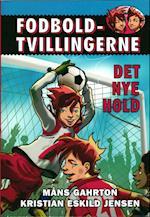 Fodboldtvillingerne: Det nye hold (1) (Fodboldtvillingerne)