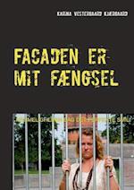 Facaden er mit fængsel