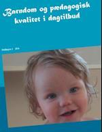 Barndom og pædagogisk kvalitet i dagtilbud