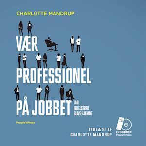 Vær professionel på jobbet af Charlotte Mandrup