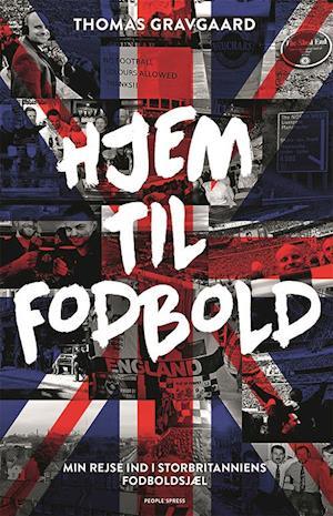 Hjem til fodbold af Thomas Gravgaard (Bog) - køb hos SAXO.com
