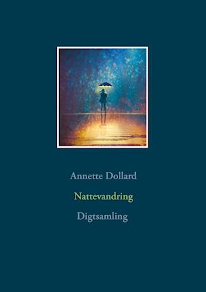 Nattevandring af Annette Dollard