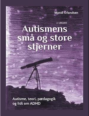Bog, paperback Autismens små og store stjerner af Mandi Erlandsen
