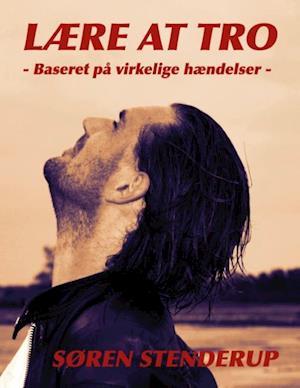 Bog, paperback Lære at tro af Søren Stenderup