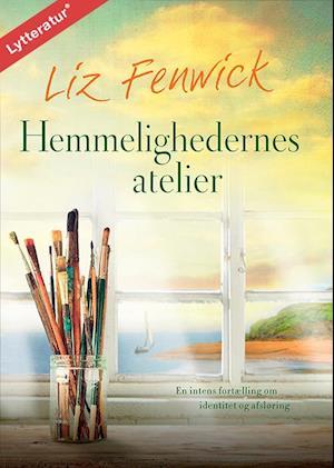 Hemmelighedernes atelier af Liz Fenwick
