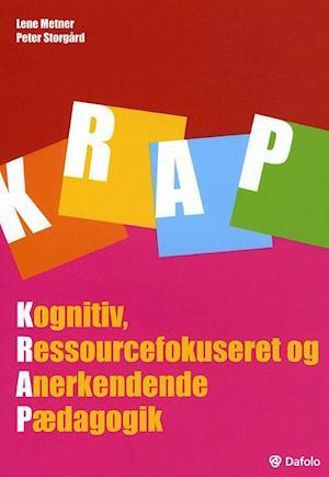 KRAP. kognitiv, ressourcefokuseret og anerkendende pædagogik af Lene Metner