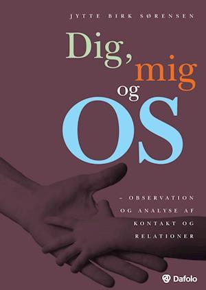 Bog, paperback Dig, mig og os af Jytte Birk Sørensen
