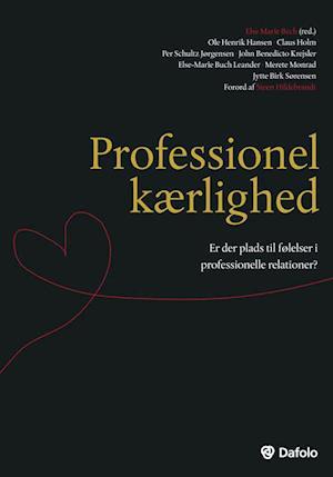 Professionel kærlighed af John Krejsler, Claus Holm, Jytte Birk Sørensen