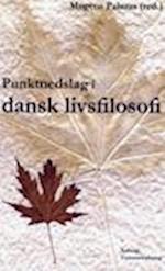Punktnedslag i dansk livsfilosofi af Mogens Pahuus