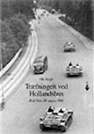 Træfningen ved Hollandshus - Rold Skov 18. august 1943 af Ole Bergh