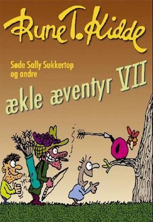 Søde Sally Sukkertop og andre ækle æventyr af Rune T. Kidde