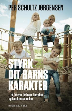 Styrk dit barns karakter af Per Schultz Jørgensen