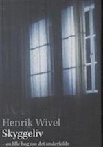 Skyggeliv af Henrik Wivel