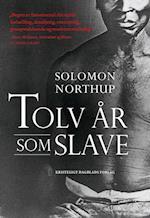 Tolv år som slave af Solomon Northup