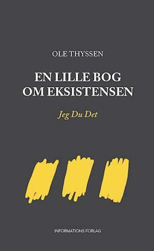 En lille bog om eksistensen af Ole Thyssen
