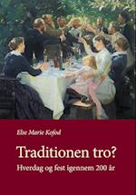 Traditionen tro? (University of Southern Denmark studies in history and social sciences, nr. 371)