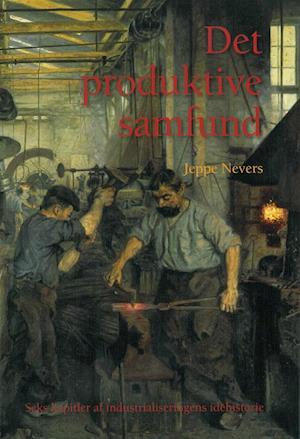 Det produktive samfund af Jeppe Nevers