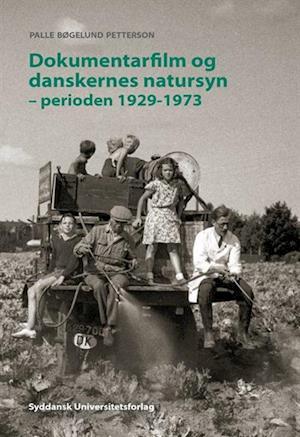 Bog, hæftet Dokumentarfilm og danskernes natursyn af Palle Bøgelund Petterson
