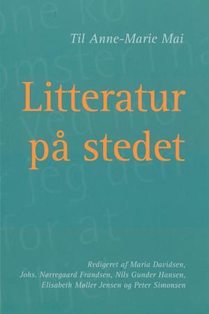 Litteratur på stedet af Maria Davidsen, Nils Gunder Hansen, Elisabeth Møller Jensen