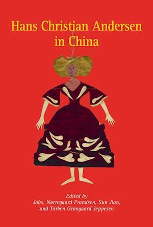 Bog, indbundet Hans Christian Andersen in China af Torben Grøngaard Jeppesen, Johs. Nørregaard Frandsen, Sun Jian