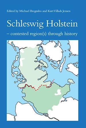 Bog, hæftet Schleswig Holstein af Kurt Villads Jensen, Michael Bregnsbo
