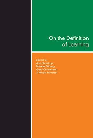 Bog, hæftet On the Definition of Learning af Gerd Christensen, Ane Qvortrup, Merete Wiberg