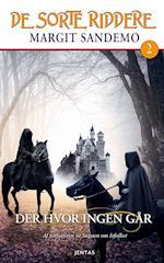 Der hvor ingen går (De sorte riddere, nr. 2)