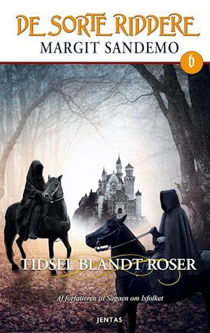 Bog, hardback De sorte riddere 6 - Tidsel blandt roser af Margit Sandemo
