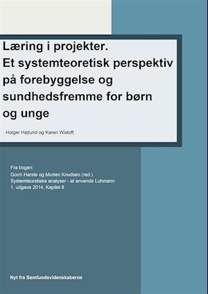 Læring i projekter. Et systemteoretisk perspektiv på forebyggelse og sundhedsfremme for børn og unge af Holger Højlund, Karen Wistoft