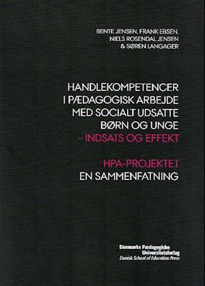 Handlekompetencer i pædagogisk arbejde med socialt udsatte børn og unge af Bente Jensen