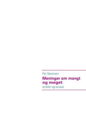 Meninger om mangt og meget af Per, Sørensen