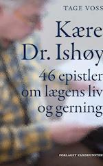 Kære Dr. Ishøy af Tage Voss