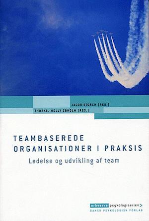 Bog, hæftet Teambaserede organisationer i praksis af Thorkil Molly Søholm
