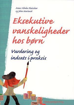 Eksekutive vanskeligheder hos børn af Anne Vibeke Fleischer