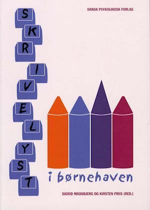 Skrivelyst i børnehaven af Helle Iben Bylander, Jette Lønto, Klara Korsgaard