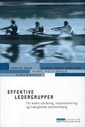 Effektive ledergrupper af Thorkil Molly Søholm, Claus Elmholdt, Henning Bang