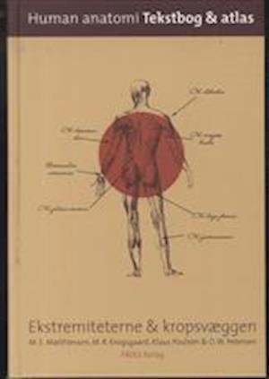 Human anatomi Ekstremiteterne & kropsvæggen af Michael R. Krogsgaard, Klaus Poulsen, Martin E Matthiessen
