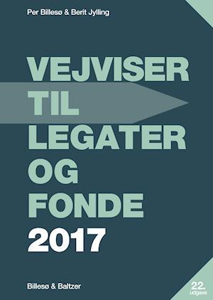 Vejviser til legater og fonde 2017 af Per Billesø, Berit Jylling