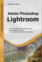 Adobe Photoshop Lightroom af Michael B. Karbo