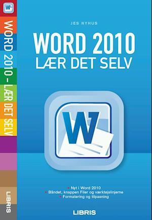 Word 2010 af Jes Nyhus