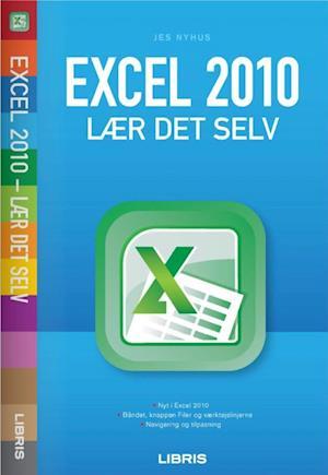 Excel 2010 - lær det selv af Jes Nyhus
