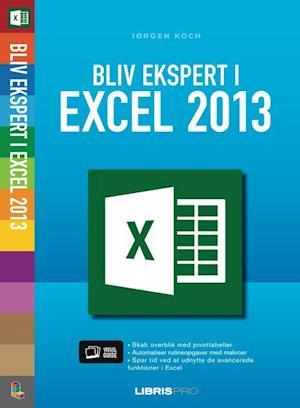 Bliv ekspert i excel 2013 af Kristian Langborg Hansen