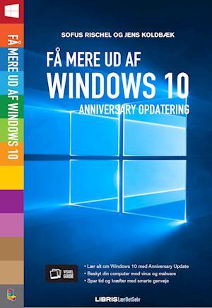 Få mere ud af Windows 10 - Opdatering af Jens Koldbæk, Sofus Rischel