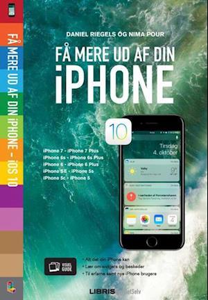 Bog, hæftet iPhone iOS 10 - Få mere ud af din iPhone af Daniel Riegels, Nima Pour