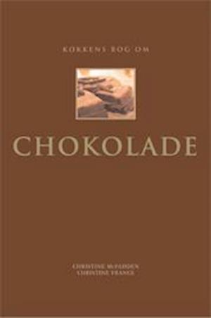 Kokkens bog om chokolade af Christine France
