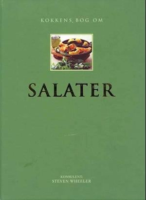 Kokkens bog om SALATER af Steven Wheeler