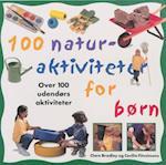 100 naturaktiviteter for børn af Clare Bradley
