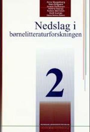 Nedslag i børnelitteraturforskningen 2 af Bodil Kampp, Niels Dalgaard, Torben Weinreich